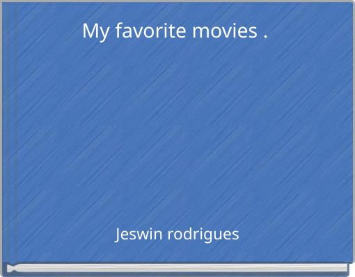 My favorite movies .