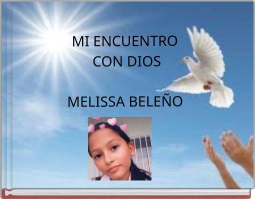 MI ENCUENTRO CON DIOSMELISSA BELEÑO