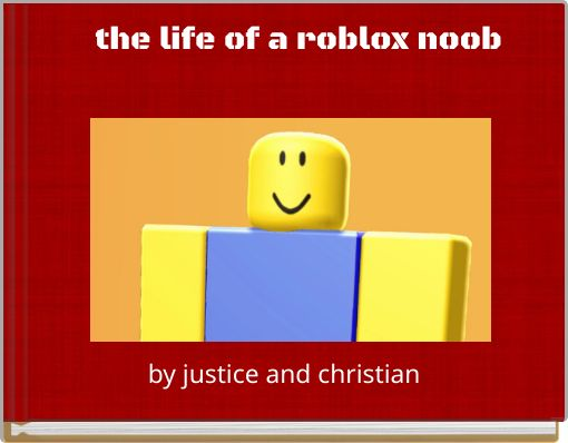 the life of a roblox noob