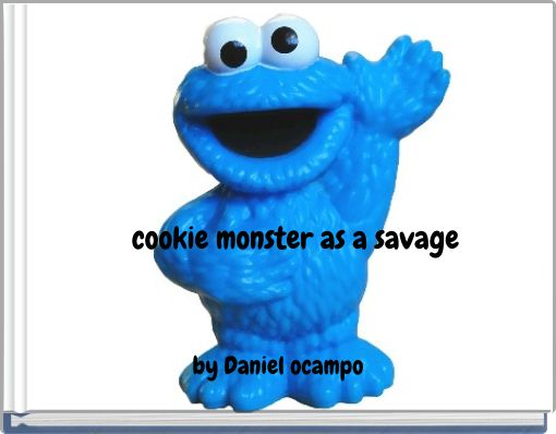 cookie monster as a savage