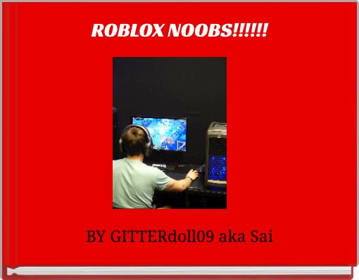 ROBLOX NOOBS!!!!!!