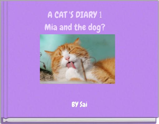 A CAT 'S DIARY  1Mia and the dog?