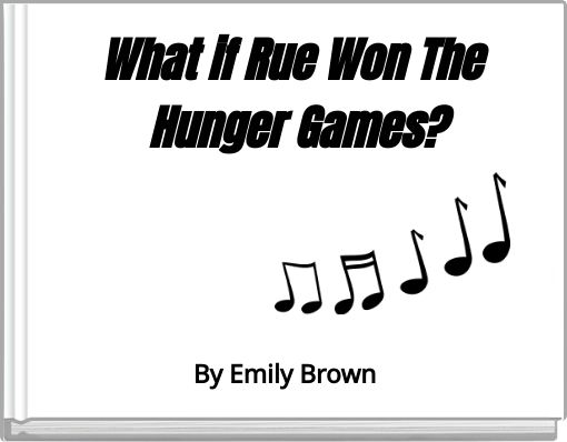What if Rue Won The Hunger Games?