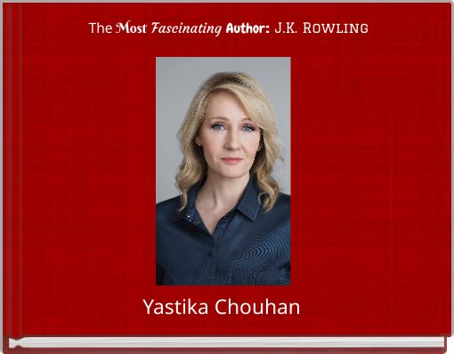 The Most Fascinating Author: J.K. Rowling