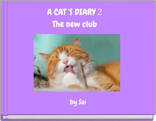 A CAT 'S DIARY 2The new club