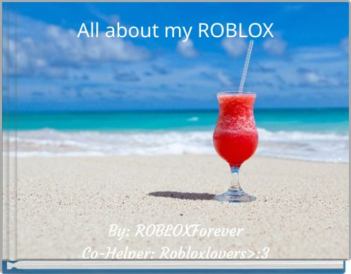 All about my ROBLOX
