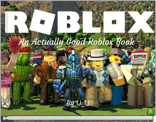 An Actually Good Roblox Book
