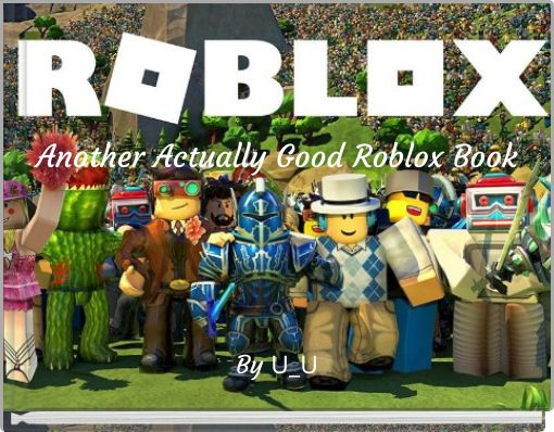 Another Actually Good Roblox Book