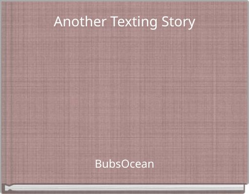 Another Texting Story