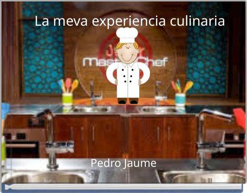 La meva experiencia culinaria