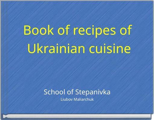 Book of recipes of Ukrainian cuisine