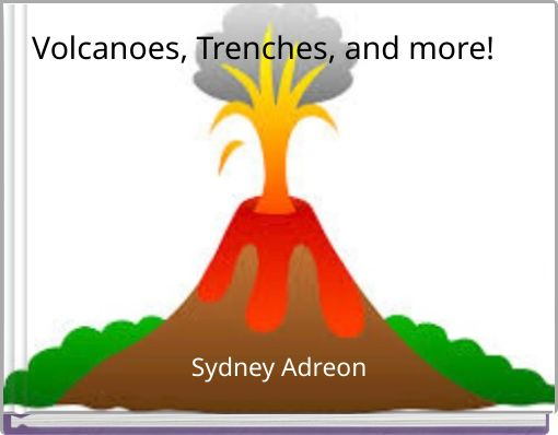 Volcanoes, Trenches, and more!