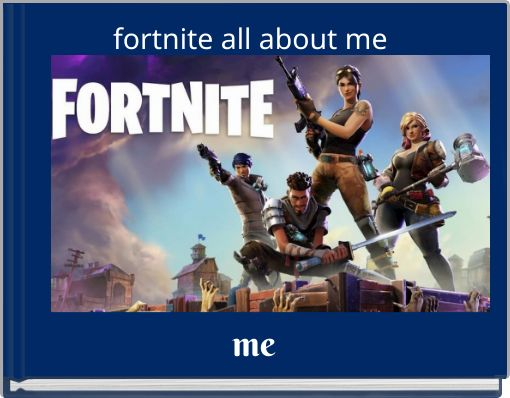 fortnite all about me