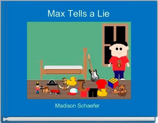 Max Tells a Lie