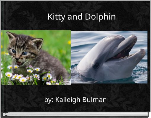Kitty and dolphin