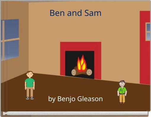 Ben and Sam