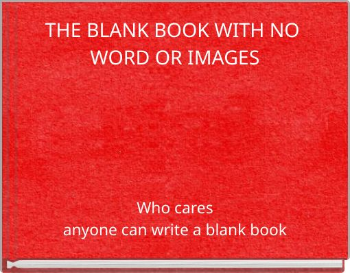 THE BLANK BOOK WITH NO WORD OR IMAGES