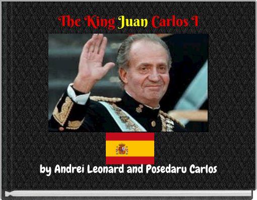 The King Juan Carlos I