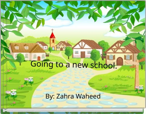 Going to a new school.