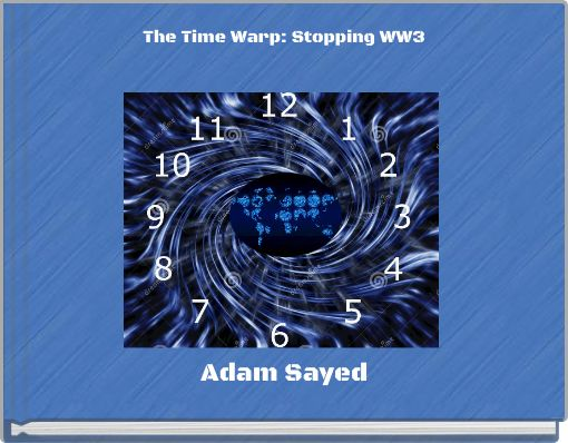 The Time Warp: Stopping WW3