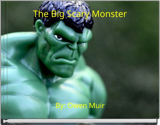 The Big Scary Monster