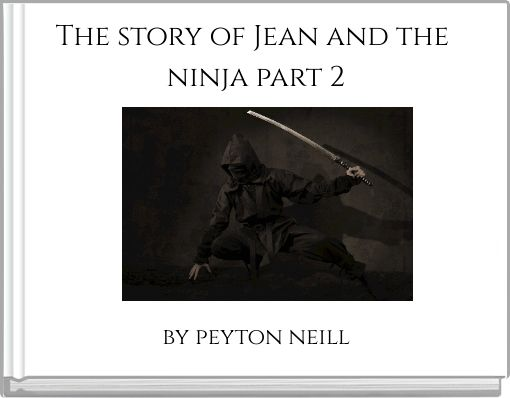 The story of Jean and the ninja part 2