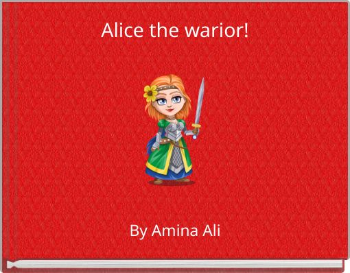 Alice the warior!