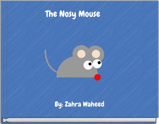 The Nosy Mouse