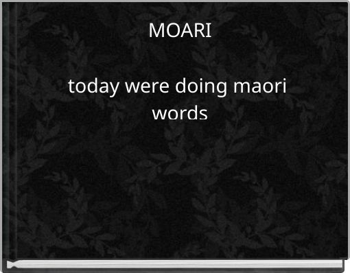 MOARItoday were doing maori words