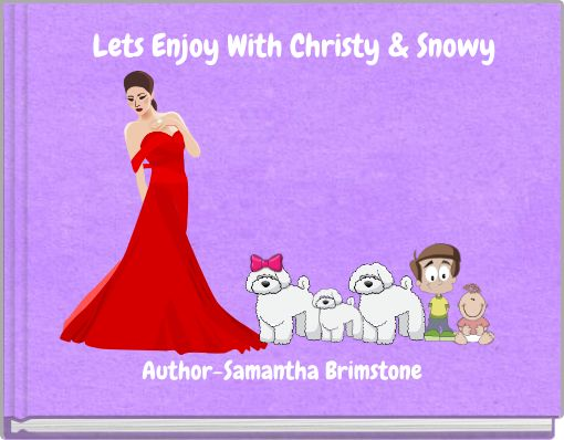 Lets Enjoy With Christy & Snowy