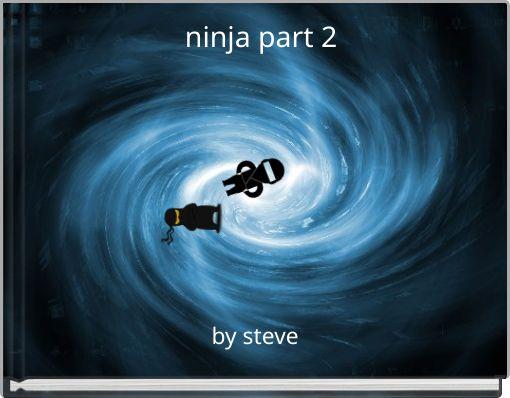 ninja part 2