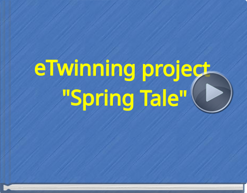 Book titled 'eTwinning project 'Spring Tale''
