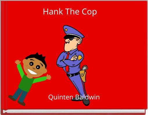 Hank The Cop