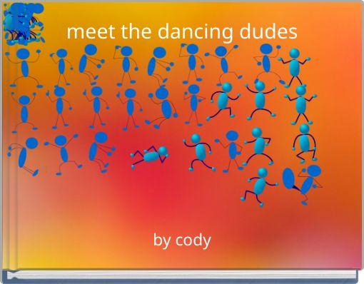 meet the dancing dudes