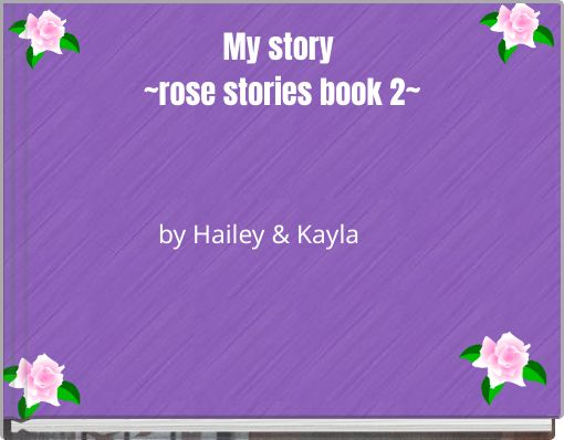 My story ~rose stories book 2~