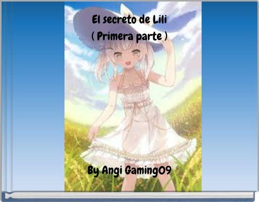 El secreto de Lili( Primera parte )