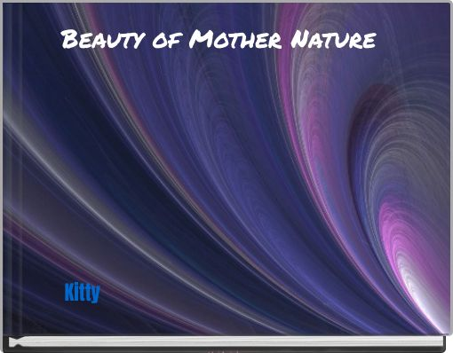 Beauty of Mother Nature