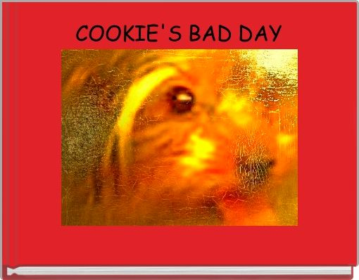 COOKIE'S BAD DAY