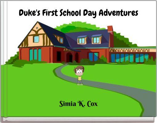 Duke's First School Day Adventures