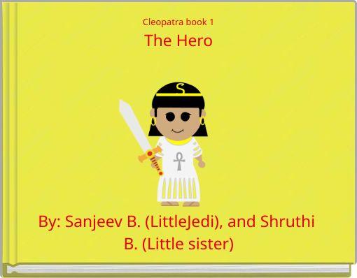 Cleopatra book 1The Hero