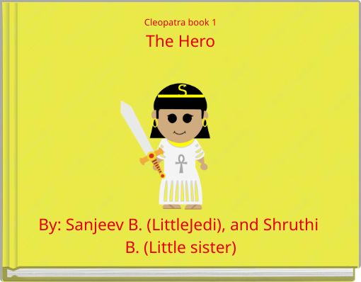 Cleopatra book 1The Hero