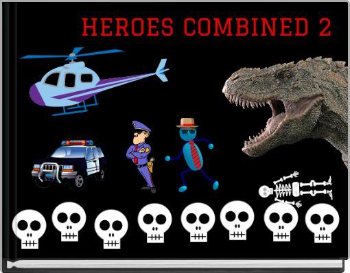 HEROES COMBINED 2