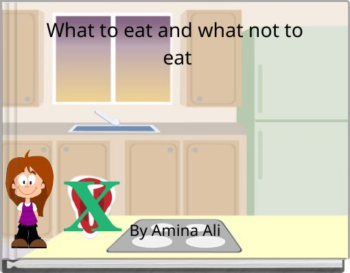 What to eat and what not to eat