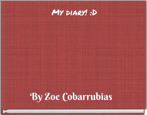 My diary! :D
