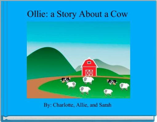 Ollie: a Story About a Cow