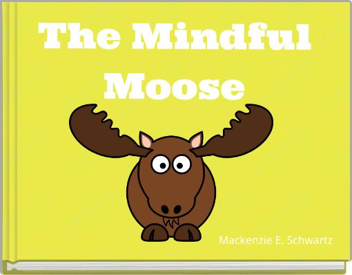 The Mindful Moose