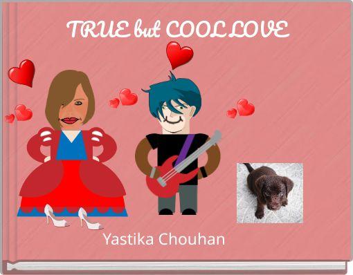 TRUE but COOL  LOVE