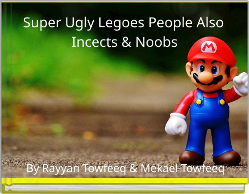 Super Ugly Legoes People Also Incects & Noobs