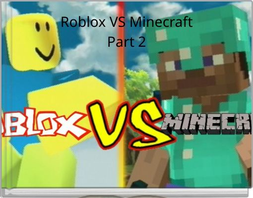 Roblox VS MinecraftPart 2