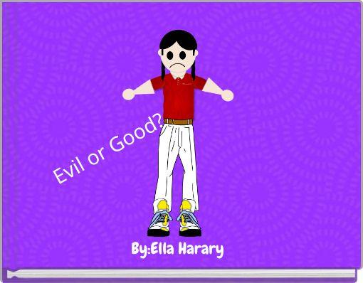 Evil or Good?